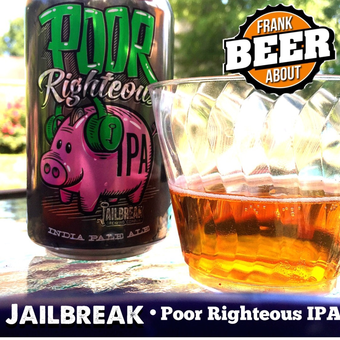Glass Bottle of Jailbreak Brewing Poor Righteous IPA