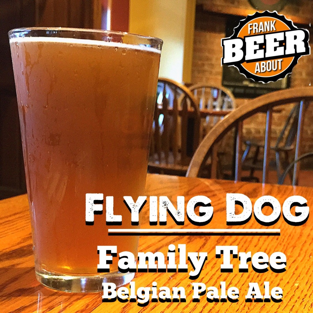 Flying Dog Family Tree Belgian Pale Ale craft beer