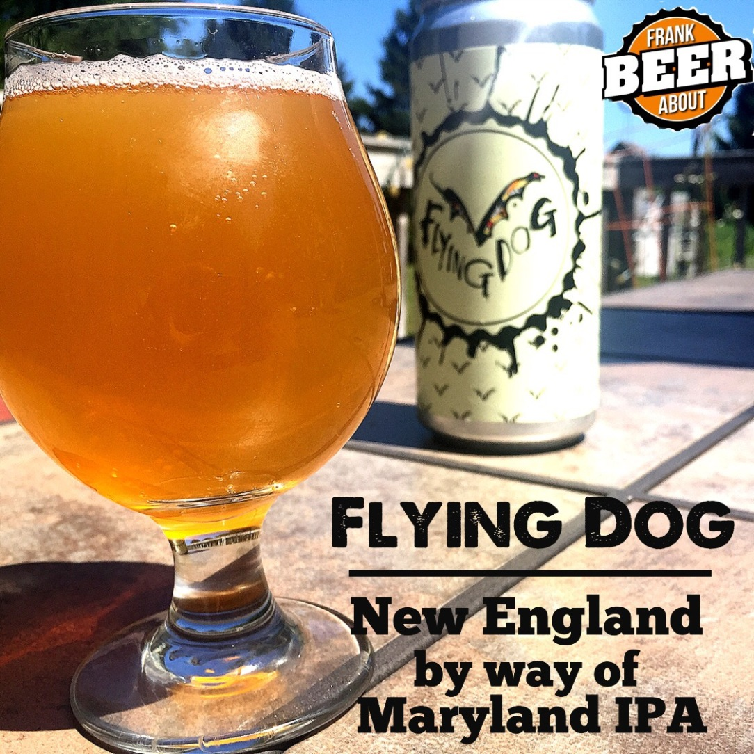 Flying Dog New England by Way of Maryland IPA